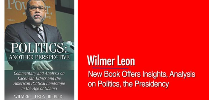 Wilmer Leon Pens New Book with Insights on Politics & the Presidency